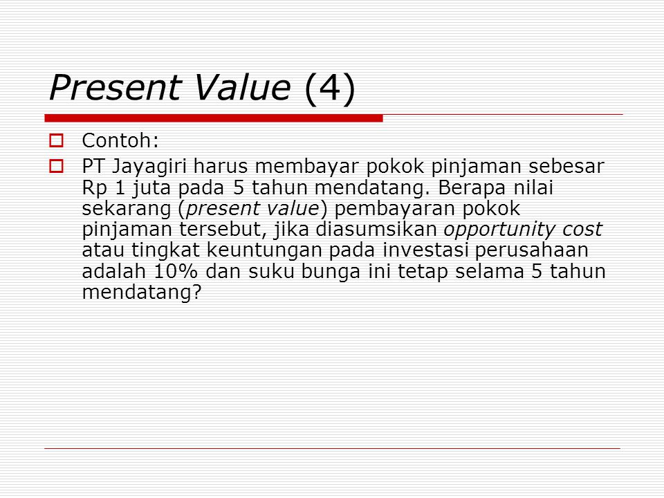 Present Value (4) Contoh: