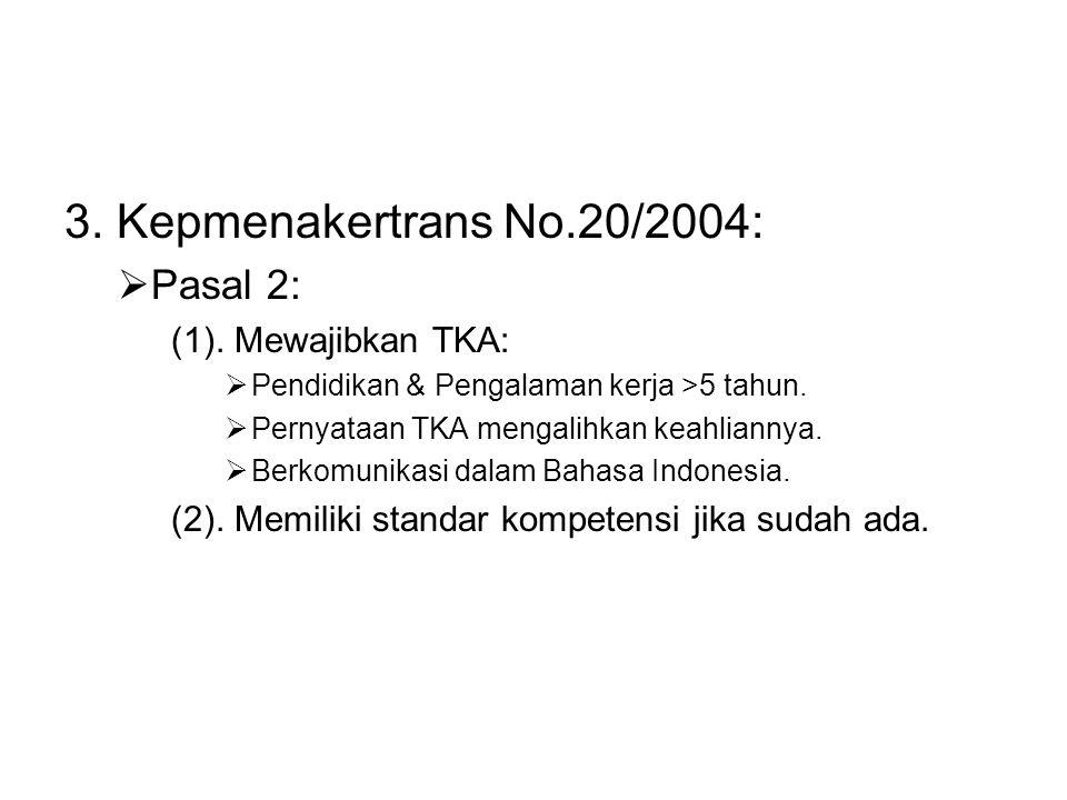 3. Kepmenakertrans No.20/2004: Pasal 2: (1). Mewajibkan TKA: