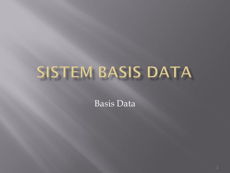 SISTEM BASIS DATA Basis Data