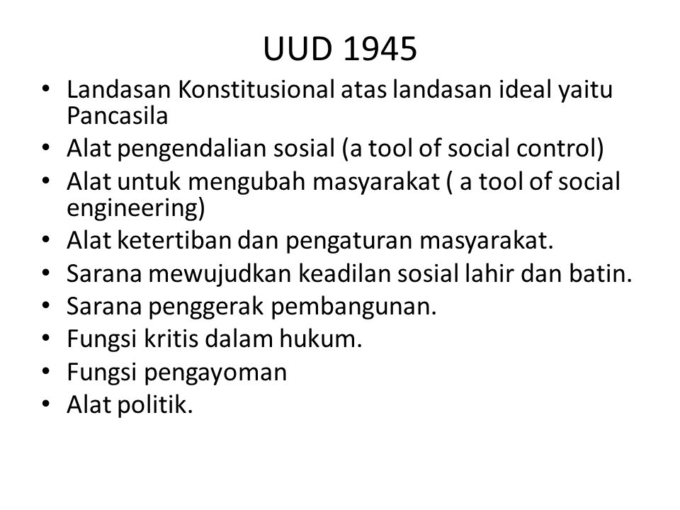 UUD 1945 Landasan Konstitusional atas landasan ideal yaitu Pancasila