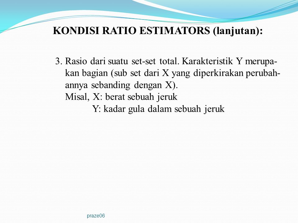 KONDISI RATIO ESTIMATORS (lanjutan):