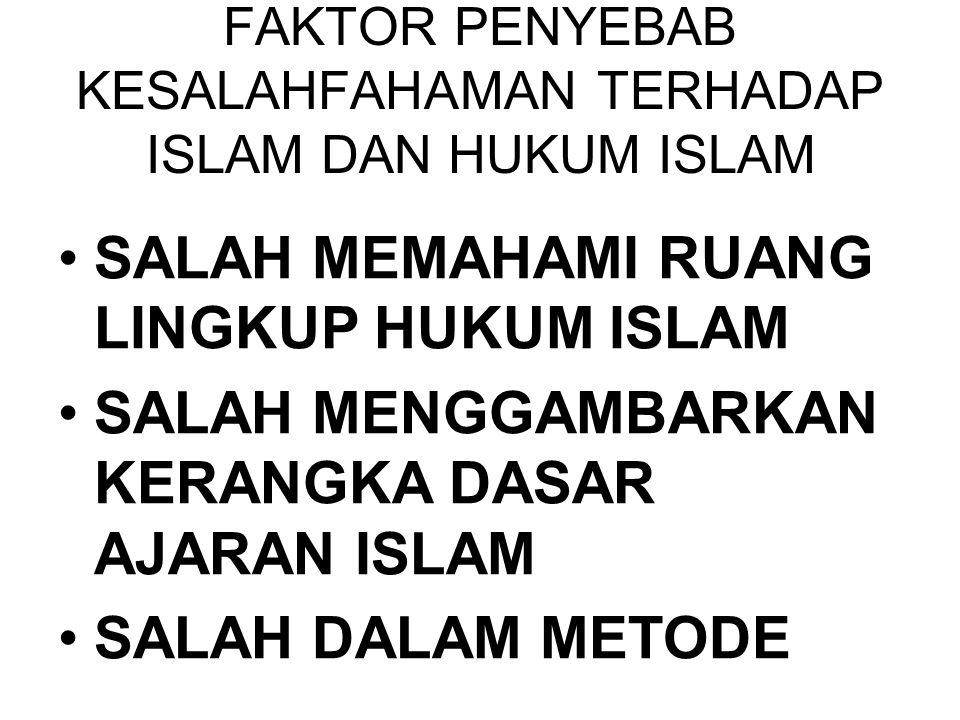 FAKTOR PENYEBAB KESALAHFAHAMAN TERHADAP ISLAM DAN HUKUM ISLAM