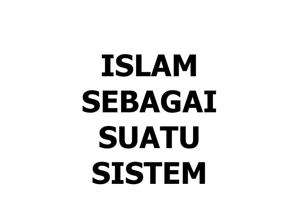 ISLAM SEBAGAI SUATU SISTEM