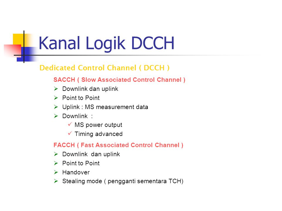 Kanal Logik DCCH Dedicated Control Channel ( DCCH )