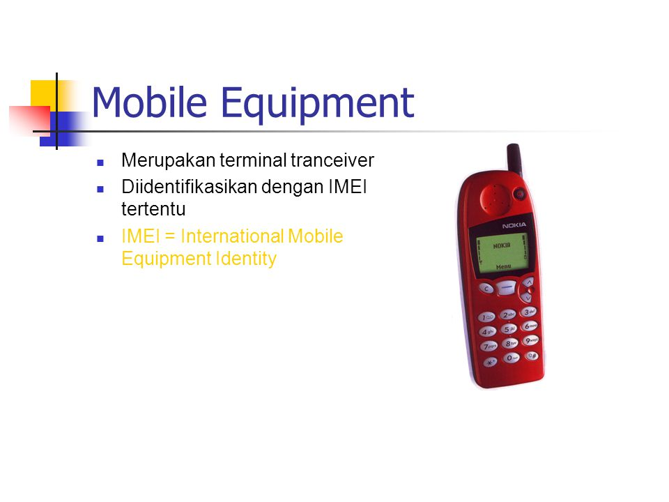 Mobile Equipment Merupakan terminal tranceiver