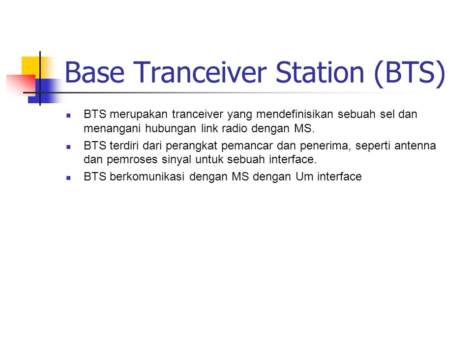 Base Tranceiver Station (BTS)