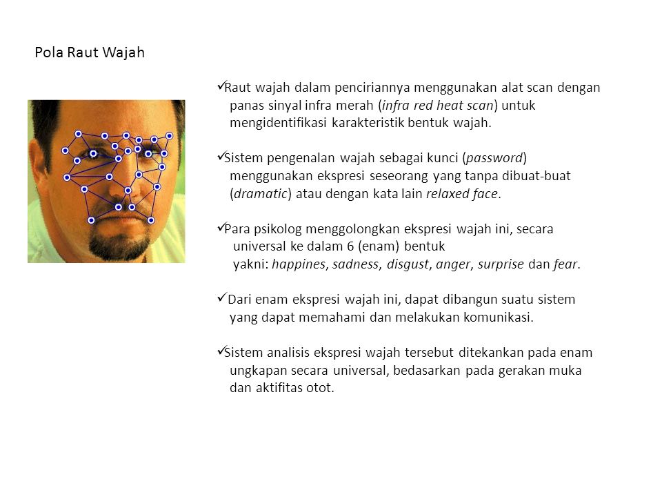 Pola Raut Wajah Raut wajah dalam penciriannya menggunakan alat scan dengan. panas sinyal infra merah (infra red heat scan) untuk.