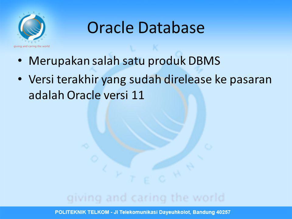 Oracle Database Merupakan salah satu produk DBMS