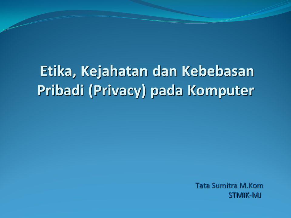 Etika, Kejahatan dan Kebebasan Pribadi (Privacy) pada Komputer