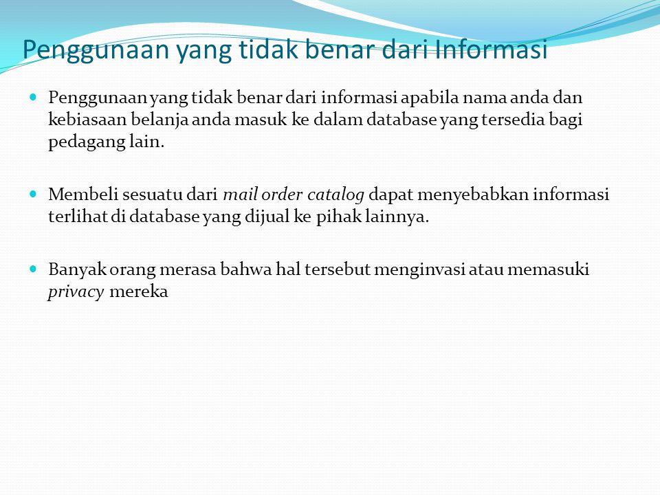 Penggunaan yang tidak benar dari Informasi