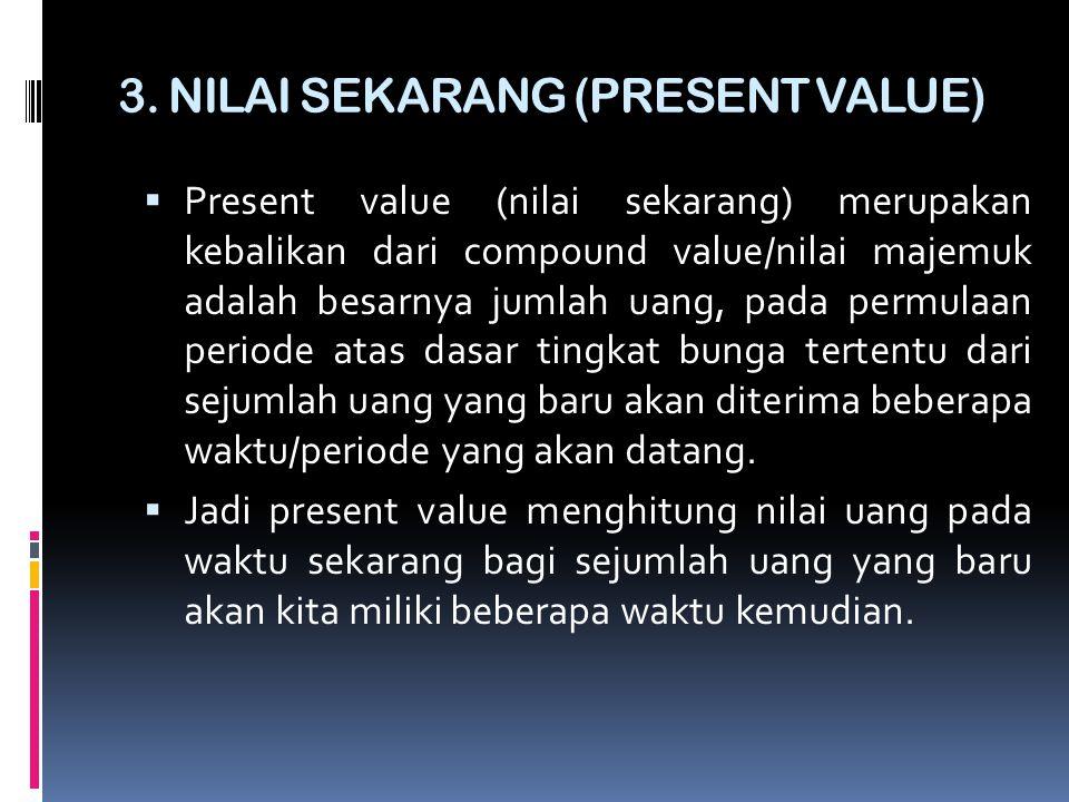 3. NILAI SEKARANG (PRESENT VALUE)