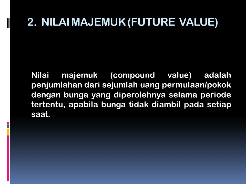2. NILAI MAJEMUK (FUTURE VALUE)