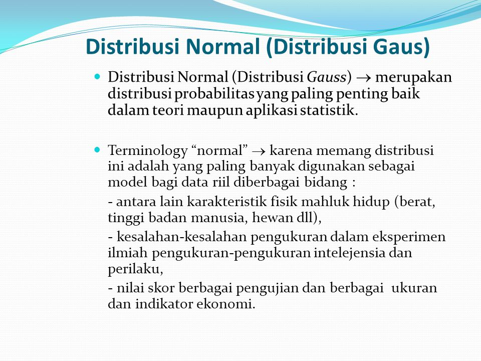 Distribusi Normal (Distribusi Gaus)