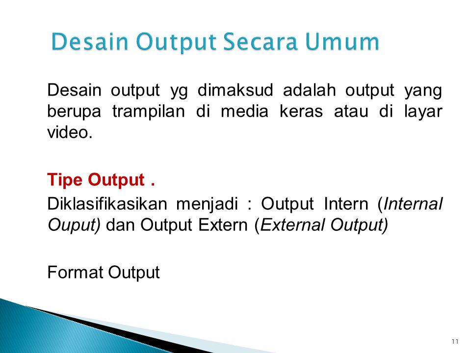 Desain Output Secara Umum