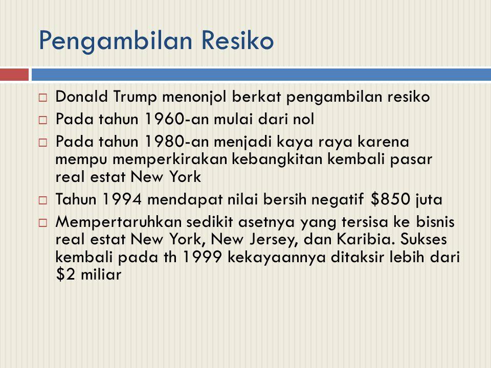Pengambilan Resiko Donald Trump menonjol berkat pengambilan resiko