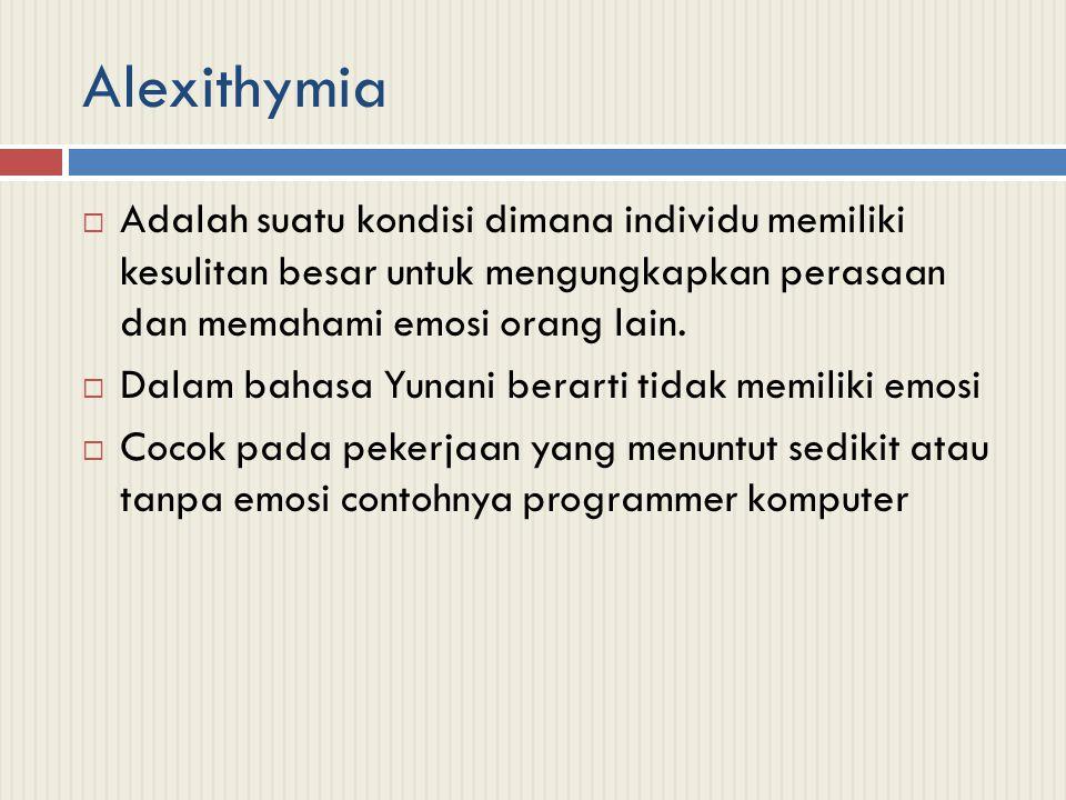 Alexithymia Adalah suatu kondisi dimana individu memiliki kesulitan besar untuk mengungkapkan perasaan dan memahami emosi orang lain.