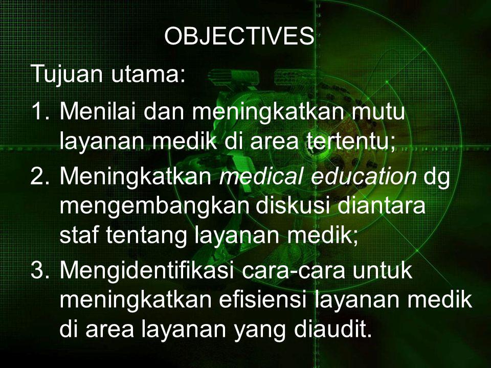 Menilai dan meningkatkan mutu layanan medik di area tertentu;