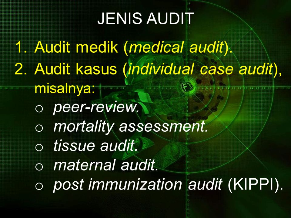 Audit medik (medical audit). Audit kasus (individual case audit),