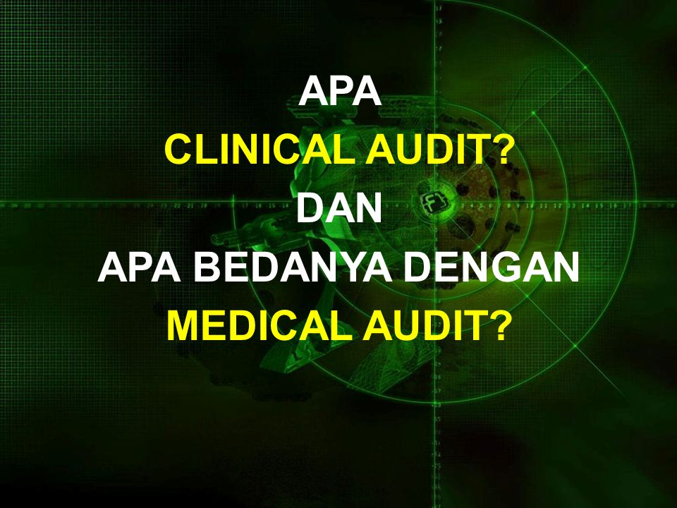 APA CLINICAL AUDIT DAN APA BEDANYA DENGAN MEDICAL AUDIT