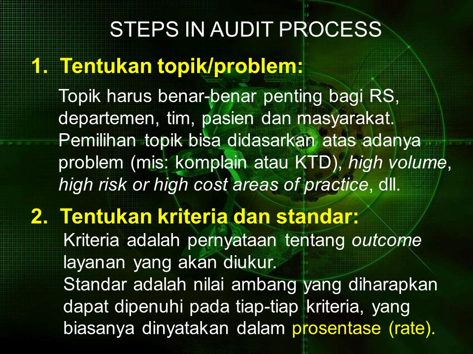 STEPS IN AUDIT PROCESS 1. Tentukan topik/problem: