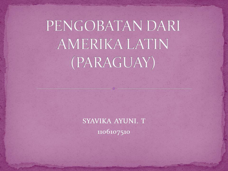 PENGOBATAN DARI AMERIKA LATIN (PARAGUAY)