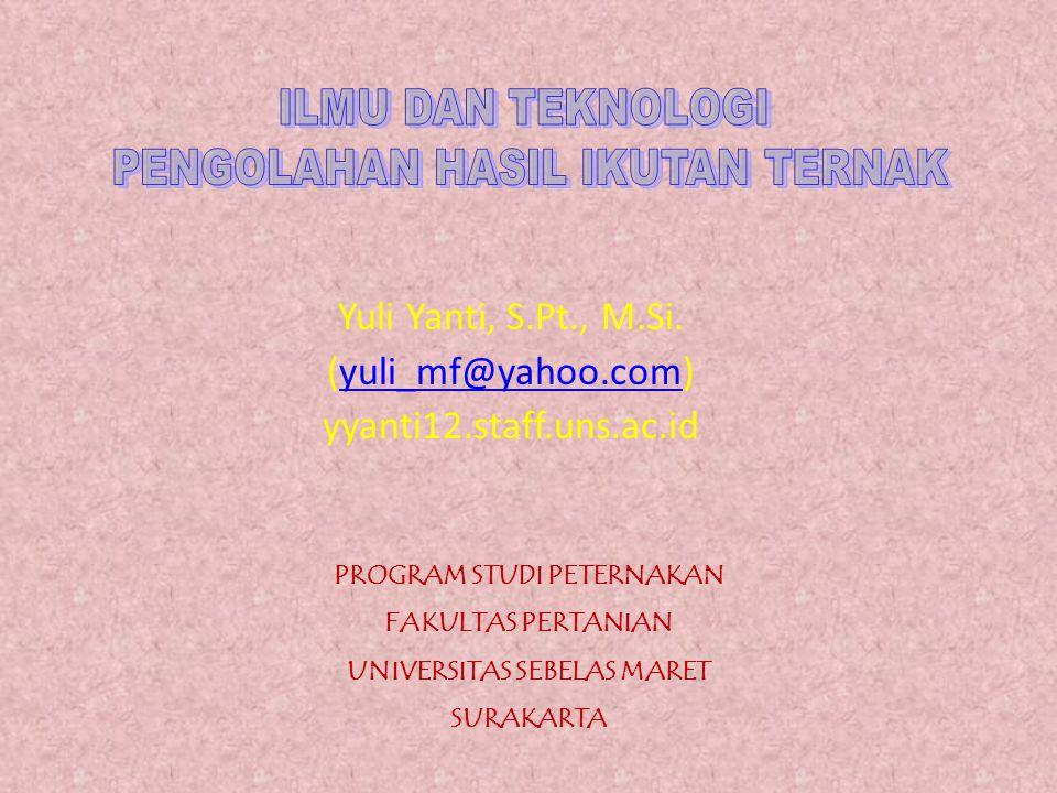 Yuli Yanti, S.Pt., M.Si. (yuli_mf@yahoo.com) yyanti12.staff.uns.ac.id