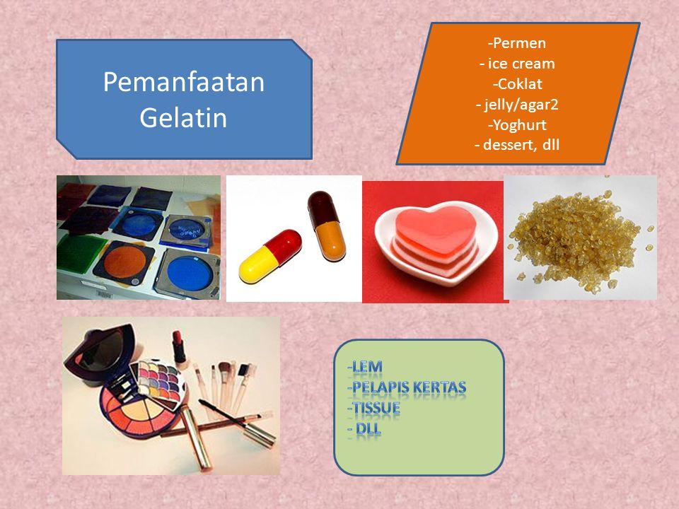 Pemanfaatan Gelatin Permen ice cream Coklat jelly/agar2 Yoghurt