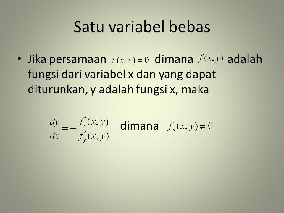 Satu variabel bebas Jika persamaan dimana adalah fungsi dari variabel x dan yang dapat diturunkan, y adalah fungsi x, maka.