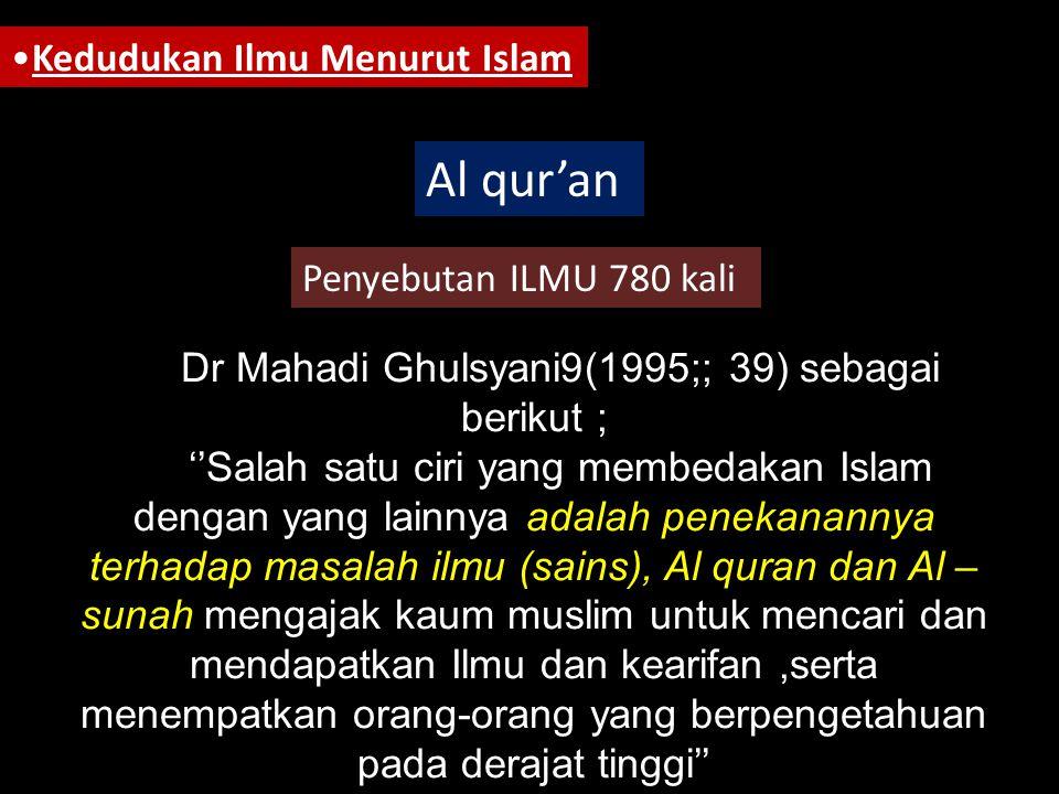 Dr Mahadi Ghulsyani9(1995;; 39) sebagai berikut ;