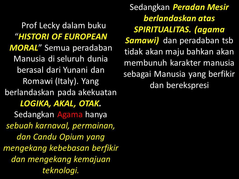 Sedangkan Peradan Mesir berlandaskan atas SPIRITUALITAS