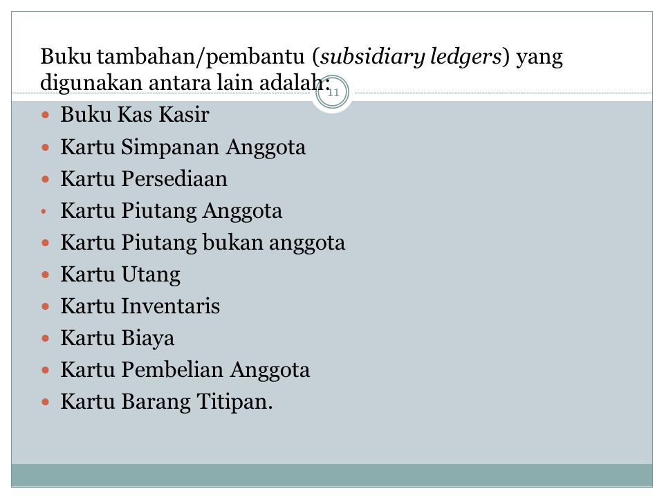 Buku tambahan/pembantu (subsidiary ledgers) yang digunakan antara lain adalah:
