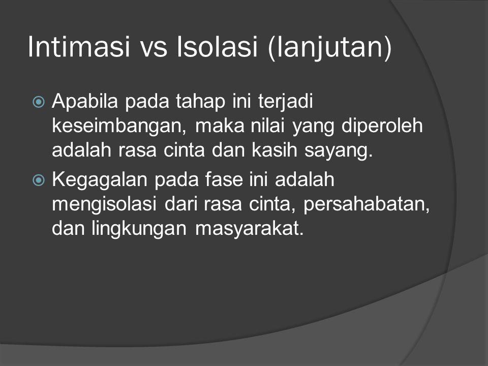 Intimasi vs Isolasi (lanjutan)