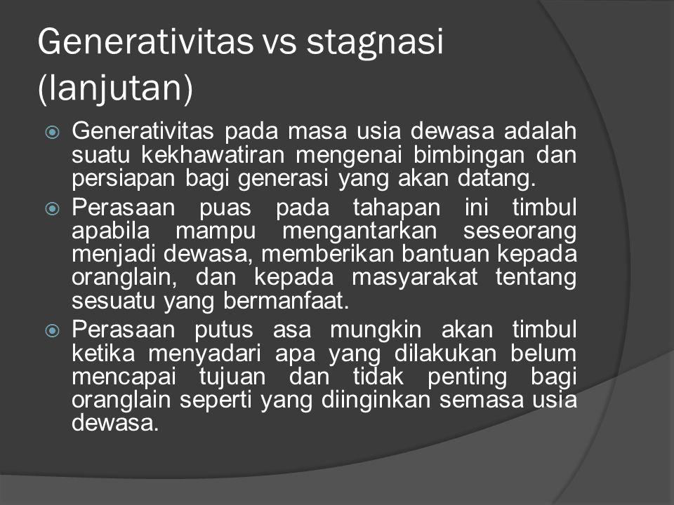 Generativitas vs stagnasi (lanjutan)