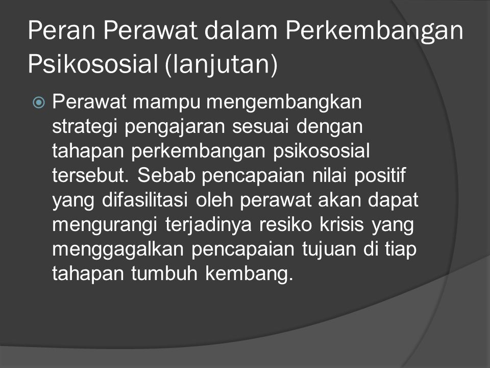 Peran Perawat dalam Perkembangan Psikososial (lanjutan)