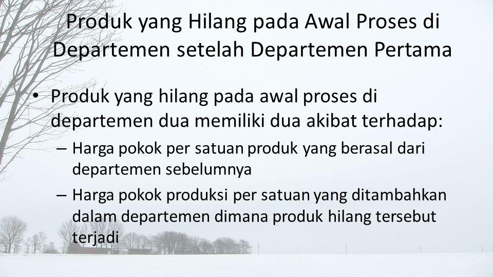 Produk yang Hilang pada Awal Proses di Departemen setelah Departemen Pertama