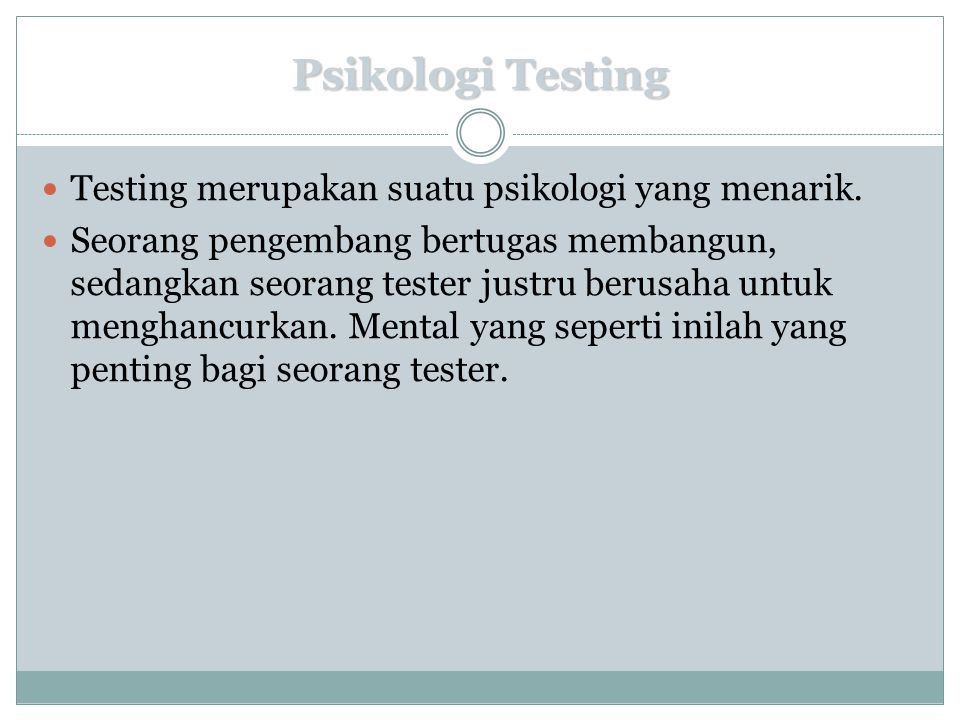Psikologi Testing Testing merupakan suatu psikologi yang menarik.