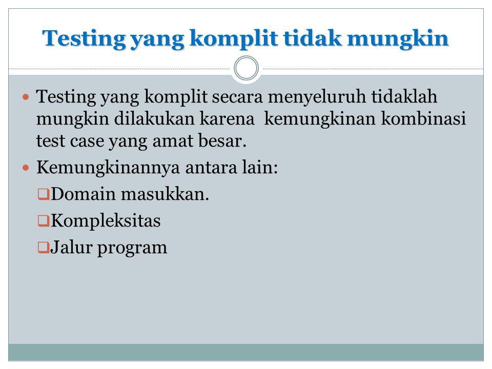 Testing yang komplit tidak mungkin
