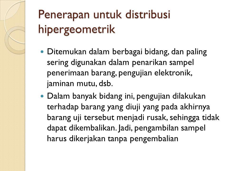 Penerapan untuk distribusi hipergeometrik