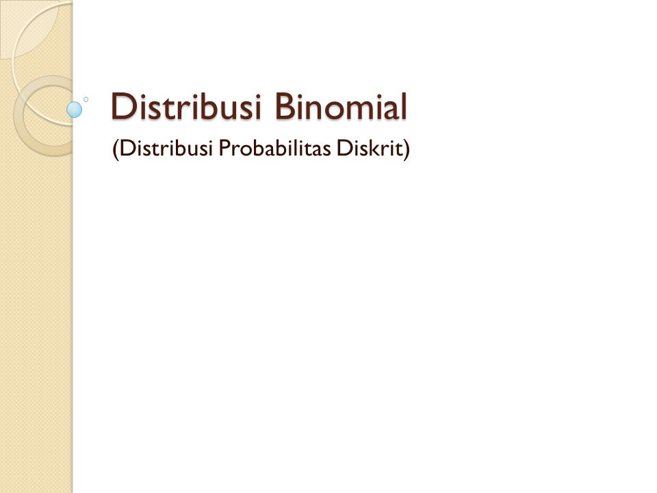 (Distribusi Probabilitas Diskrit)