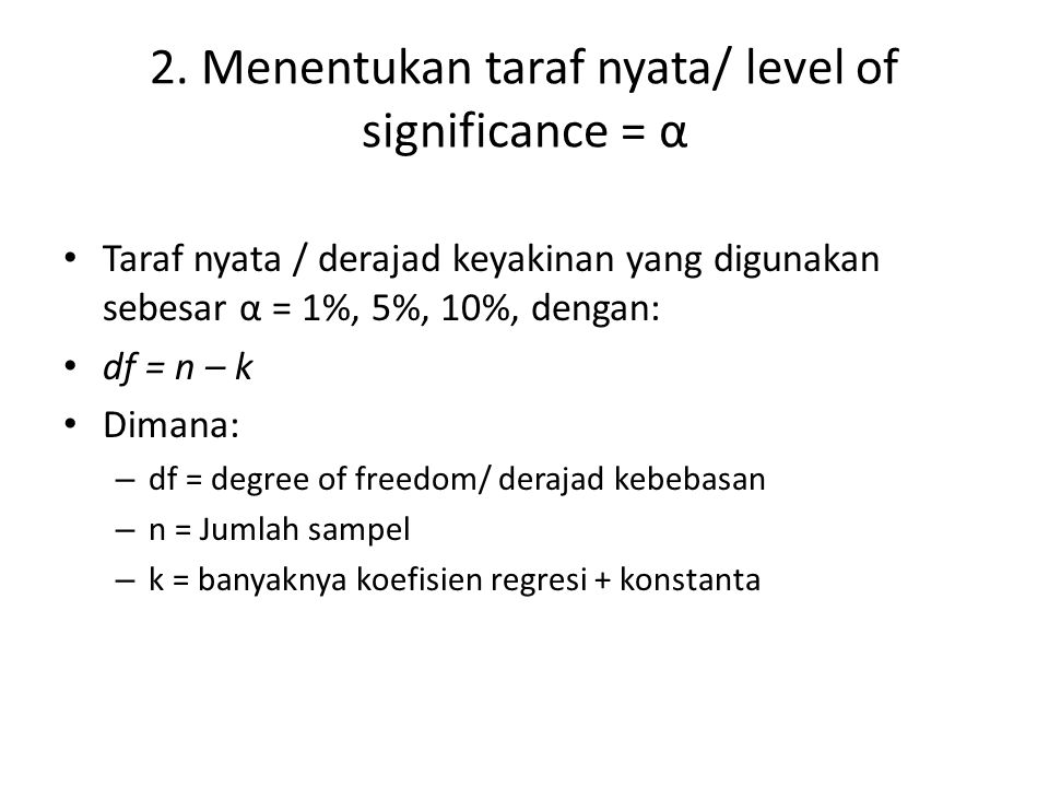 2. Menentukan taraf nyata/ level of significance = α
