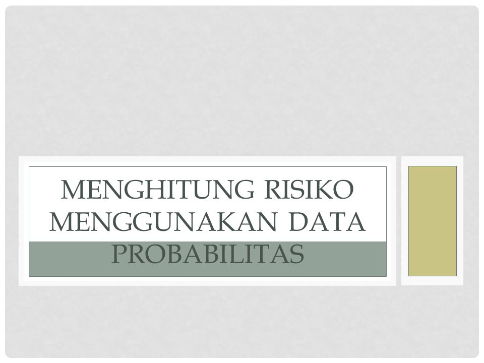 Menghitung risiko menggunakan data probabilitas