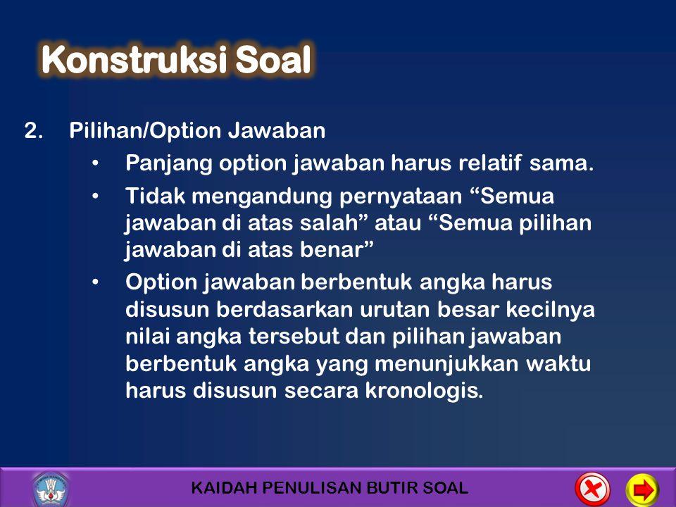 Konstruksi Soal Pilihan/Option Jawaban