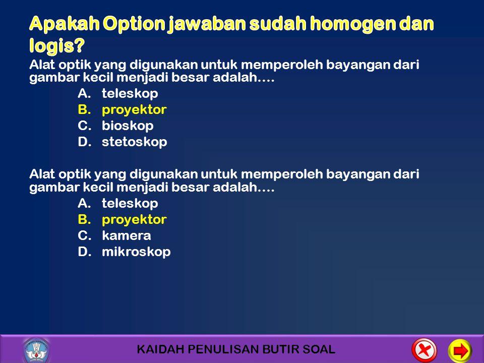 Apakah Option jawaban sudah homogen dan logis