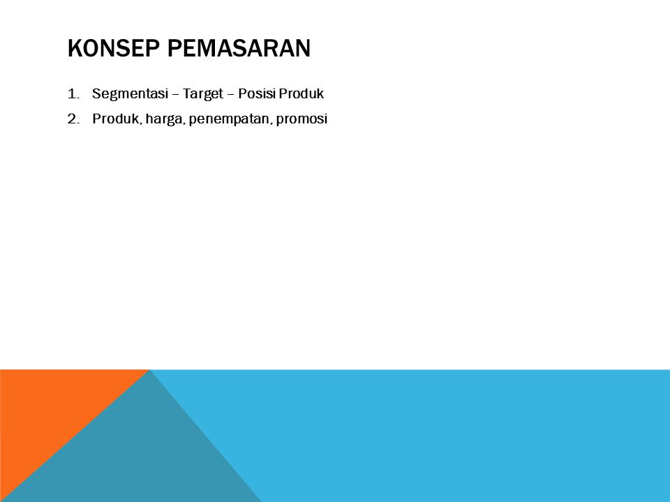 Konsep pemasaran Segmentasi – Target – Posisi Produk