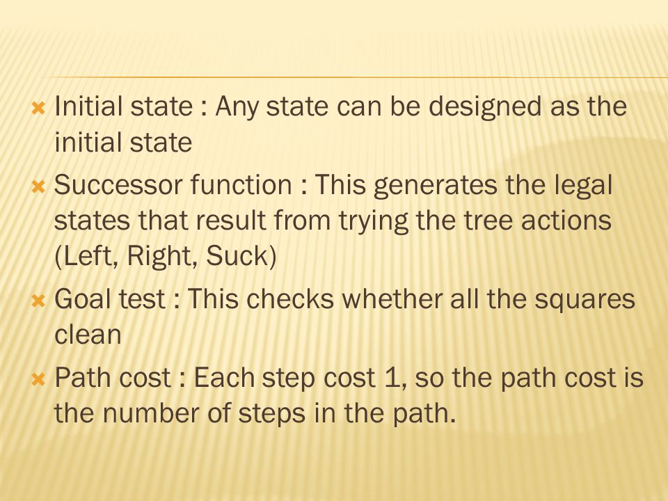 Initial state : Any state can be designed as the initial state