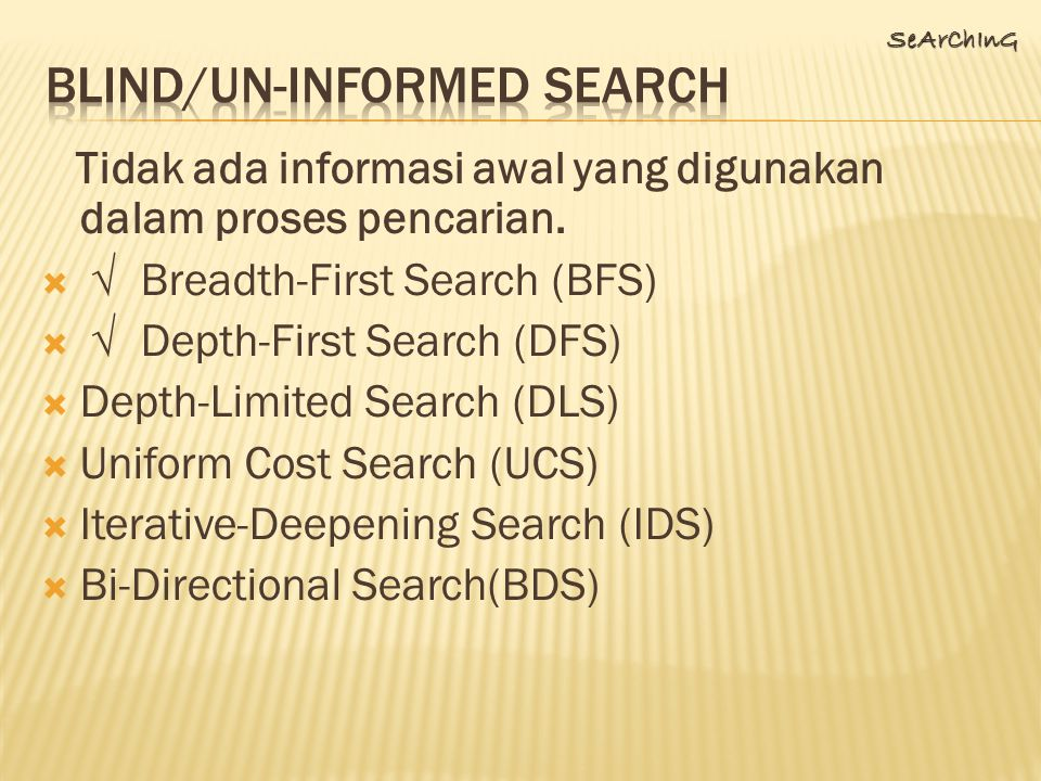 BLIND/UN-INFORMED SEARCH