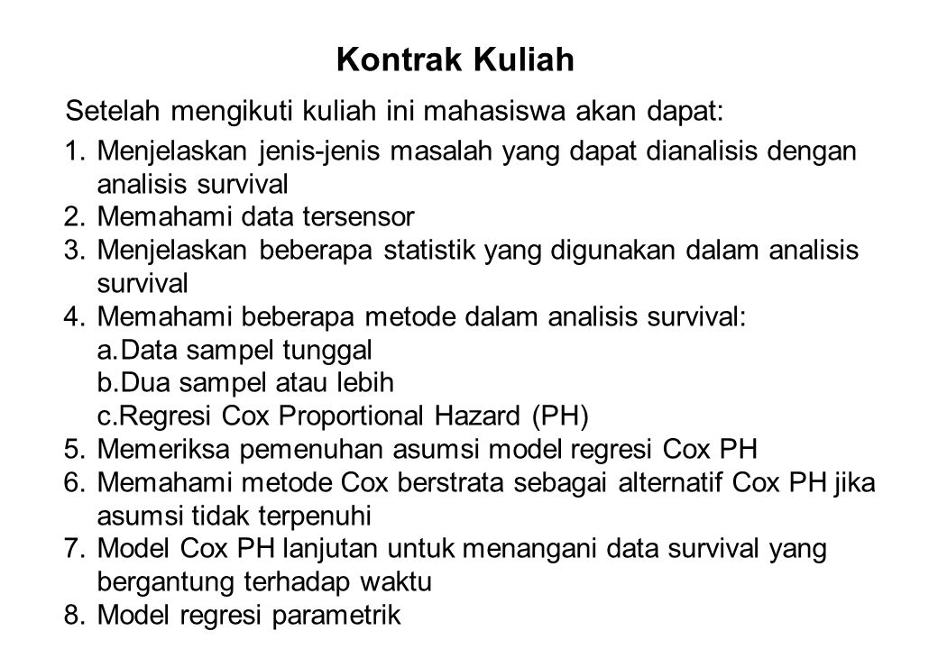 Kontrak Kuliah Setelah mengikuti kuliah ini mahasiswa akan dapat: