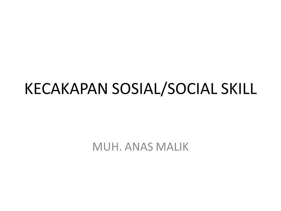KECAKAPAN SOSIAL/SOCIAL SKILL