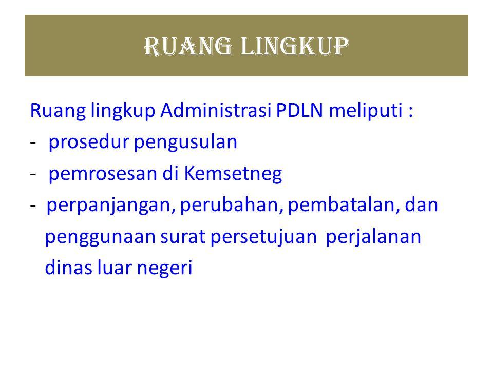 Ruang Lingkup Ruang lingkup Administrasi PDLN meliputi :