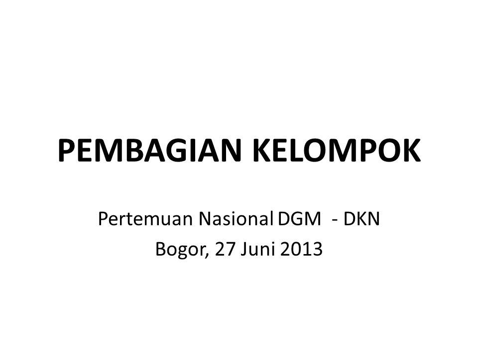 Pertemuan Nasional DGM - DKN Bogor, 27 Juni 2013